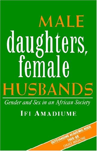 Male Daughters, Female Husbands Gender and Sex in an African Society  1987 edition cover