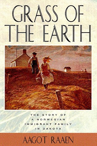 Grass of the Earth Immigrant Life in the Dakota Country  1994 edition cover