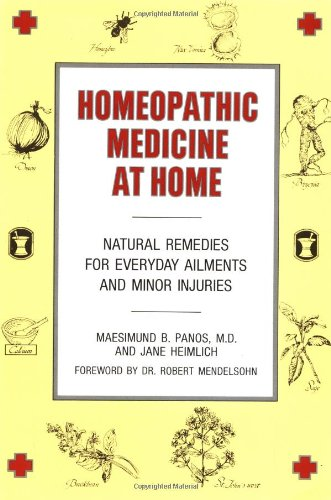 Homeopathic Medicine at Home Natural Remedies for Everyday Ailments and Minor Injuries N/A 9780874771954 Front Cover