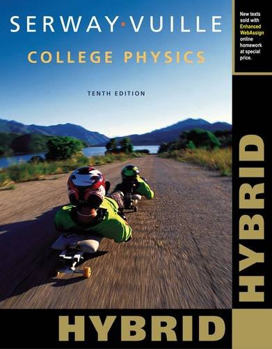 College Physics, Hybrid + Enhanced Webassign Homework and Ebook Loe Printed Access Card for Multi Term Math and Science:   2014 9781285761954 Front Cover