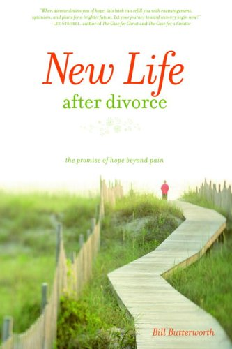 New Life after Divorce The Promise of Hope Beyond the Pain  2005 9781400070954 Front Cover