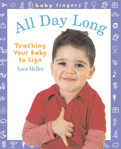 All Day Long Teaching Your Baby to Sign  2008 edition cover