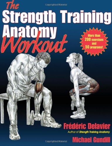 Strength Training Anatomy Workout   2011 edition cover