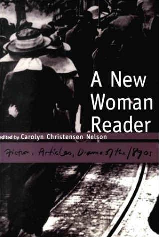 New Woman Reader Fiction, Articles and Drama of the 1890's  2001 edition cover
