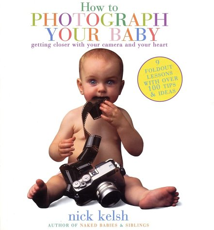 How to Photograph Your Baby   2001 9781556708954 Front Cover