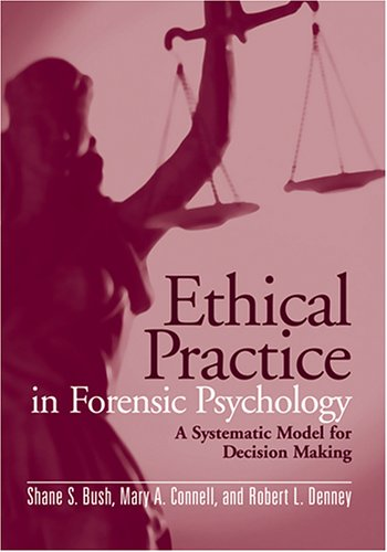 Ethical Practice in Forensic Psychology A Systematic Model for Decision Making  2006 edition cover