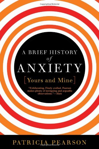 Brief History of Anxiety?Yours and Mine  N/A edition cover