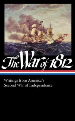 War of 1812 Writings from America's Second War of Independence N/A edition cover