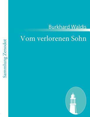 Vom Verlorenen Sohn   2010 9783843062954 Front Cover