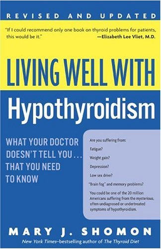 Living Well with Hypothyroidism Rev Ed What Your Doctor Doesn't Tell You... That You Need to Know  2005 (Revised) 9780060740955 Front Cover