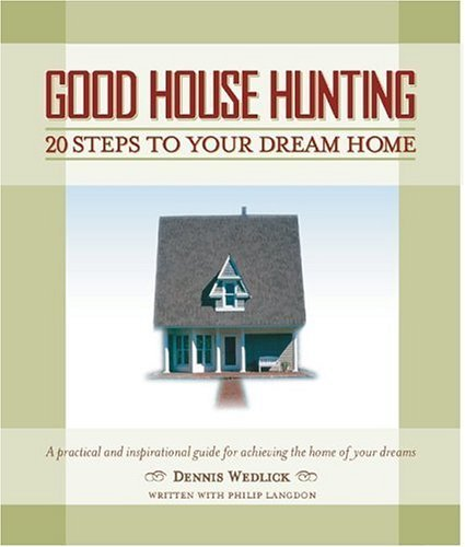 Good House Hunting 20 Steps to Your Dream Home  2005 9780060779955 Front Cover