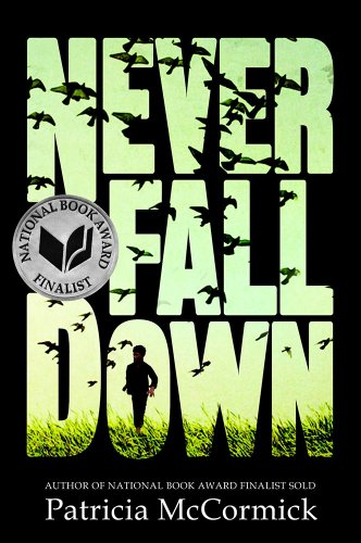 Never Fall Down A Novel  2014 9780061730955 Front Cover