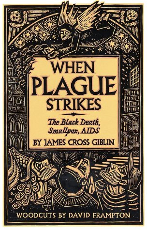 When Plague Strikes The Black Death, Smallpox, AIDS N/A 9780064461955 Front Cover