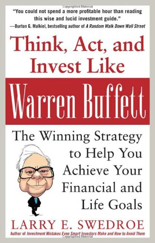 Think, Act, and Invest Like - Warren Buffett The Winning Strategy to Help You Achieve Your Financial and Life Goals  2013 9780071809955 Front Cover