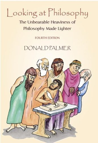 Looking at Philosophy The Unbearable Heaviness of Philosophy Made Lighter 4th 2006 (Revised) 9780072828955 Front Cover