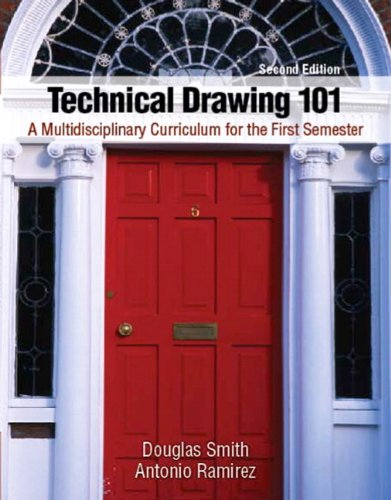 Technical Drawing 101 A Multidisciplinary Curriculum Fo Rthe First Semester 2nd 2011 9780132544955 Front Cover