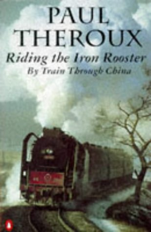 Riding the Iron Rooster By Train Through N/A edition cover