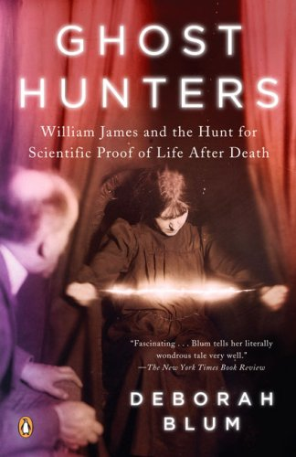 Ghost Hunters William James and the Search for Scientific Proof of Life after Death  2007 edition cover