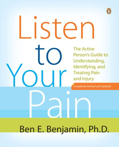 Listen to Your Pain The Active Person's Guide to Understanding, Identifying, and Treating Pain and Injury Revised  edition cover