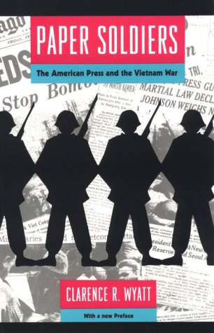 Paper Soldiers The American Press and the Vietnam War  1995 edition cover