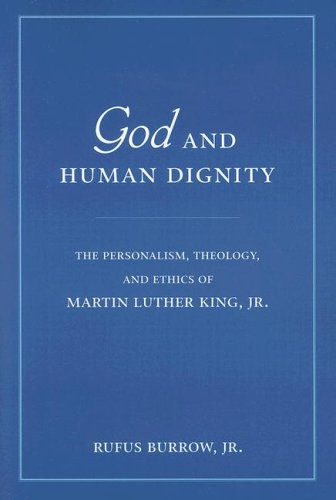 God and Human Dignity The Personalism, Theology, and Ethics of Martin Luther King, JR  2006 (Annotated) edition cover