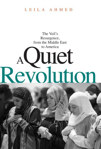Quiet Revolution The Veil's Resurgence, from the Middle East to America  2011 edition cover