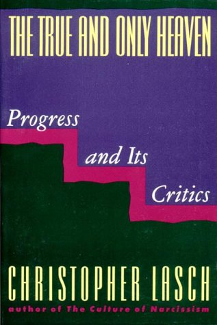 True and Only Heaven Progress and Its Critics  1991 edition cover