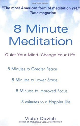 8 Minute Meditation Quiet Your Mind. Change Your Life  2004 edition cover