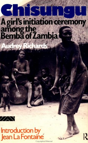 Chisungu Girl's Initiation Ceremony among the Bemba of Zambia 2nd 1982 edition cover