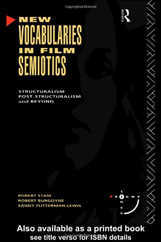 New Vocabularies in Film Semiotics Structuralism, Post-Structuralism, and Beyond  1992 (Annotated) 9780415065955 Front Cover