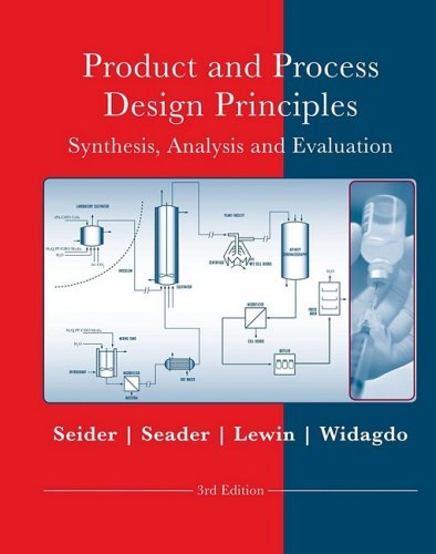 Product and Process Design Principles Synthesis, Analysis and Design 3rd 2009 edition cover