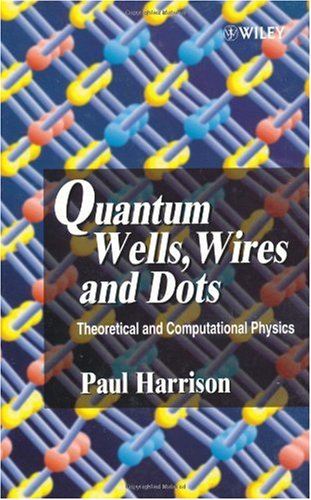 Quantum Wells, Wires and Dots Theoretical and Computational Physics  2000 9780471984955 Front Cover