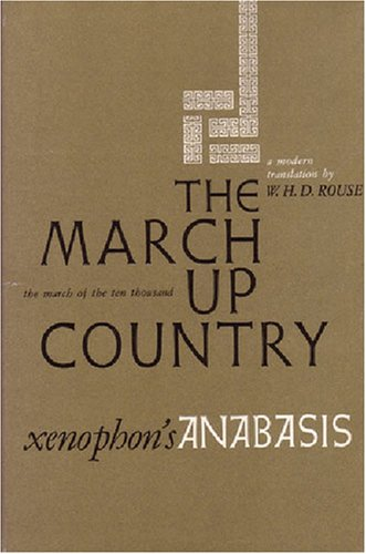 March up Country A Translation of Xenophon's Anabasis N/A 9780472060955 Front Cover
