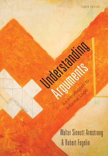 Cengage Advantage Books: Understanding Arguments An Introduction to Informal Logic 8th 2010 9780495603955 Front Cover
