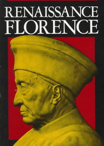 Renaissance Florence   1983 (Revised) 9780520046955 Front Cover