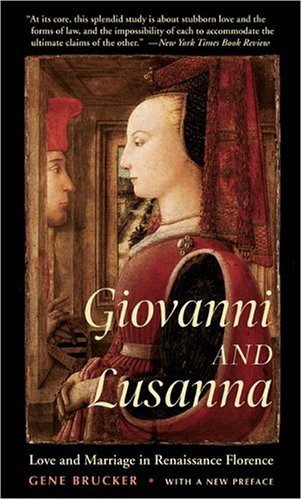 Giovanni and Lusanna Love and Marriage in Renaissance Florence 2nd 2004 edition cover