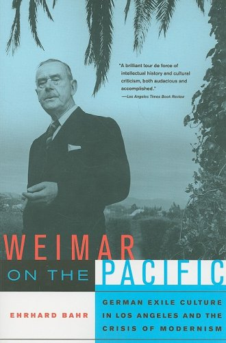 Weimar on the Pacific German Exile Culture in Los Angeles and the Crisis of Modernism  2008 edition cover