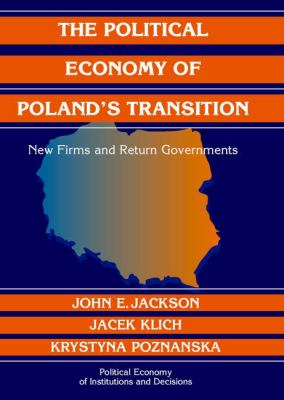 Political Economy of Poland's Transition New Firms and Reform Governments  2005 9780521838955 Front Cover
