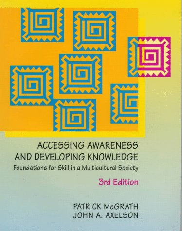 Accessing Awareness and Developing Knowledge Foundations for Skill in a Multicultural Society 3rd 1999 edition cover