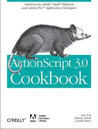 ActionScript 3.0 Cookbook Solutions for Adobe� Flash� Platform and Adobe Flex Application Developers  2006 edition cover