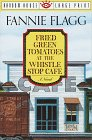 Fried Green Tomatoes at the Whistle Stop Cafe  Large Type edition cover