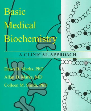 Basic Medical Biochemistry : A Clinical Approach 1st 1996 9780683055955 Front Cover
