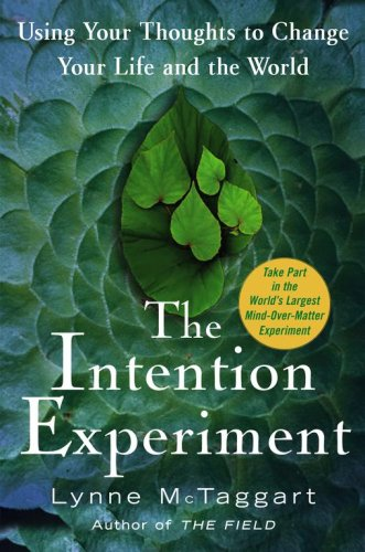 Intention Experiment Using Your Thoughts to Change Your Life and the World  2007 (Annotated) edition cover