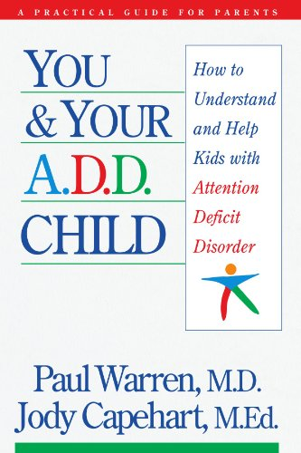 You and Your A. D. D. Child How to Understand and Help Kids with Attention Deficit Disorder  1995 9780785278955 Front Cover
