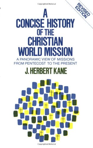 Concise History of the Christian World Mission A Panoramic View of Missions from Pentecost to the Present 2nd 1982 (Revised) edition cover