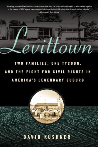 Levittown Two Families, One Tycoon, and the Fight for Civil Rights in America's Legendary Suburb N/A edition cover