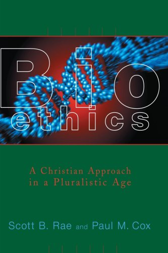 Bioethics A Christian Approach in a Pluralistic Age  1999 edition cover