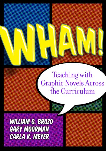 Wham! Teaching with Graphic Novels Across the Curriculum  2013 edition cover