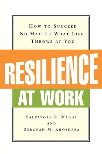 Resilience at Work How to Succeed No Matter What Life Throws at You N/A 9780814415955 Front Cover
