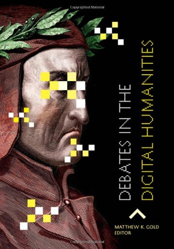 Debates in the Digital Humanities   2012 edition cover